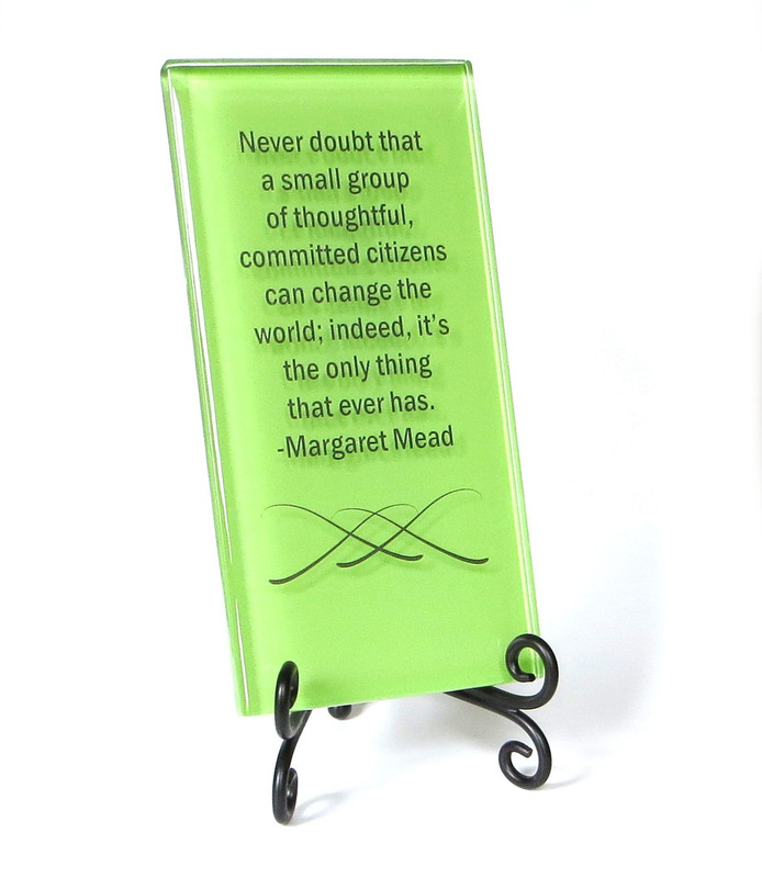 Inspirational Glass Plaque Margaret Mead quote by Lifeforce Glass