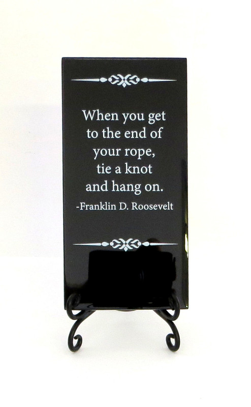 Inspirational Glass Plaque- When you get to the end of your rope from Lifeforce Glass, Inc.