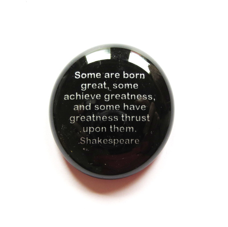 Shakespeare Stone- Some are born great...