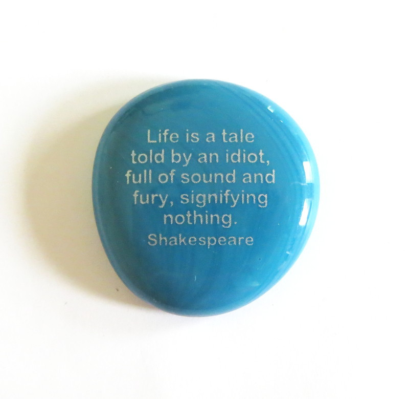 Shakespeare Stone- Life is a tale told by an idiot...