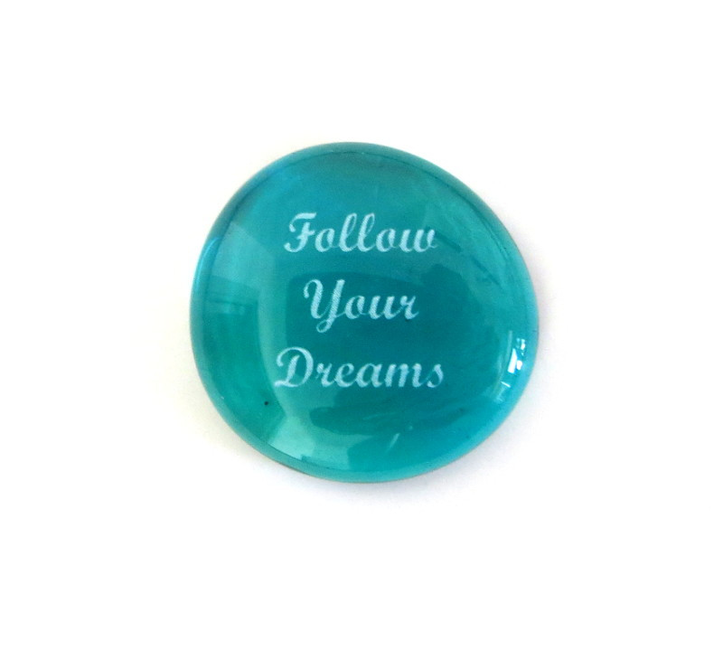 Follow Your Dreams... Glass Stone From Lifeforce Glass