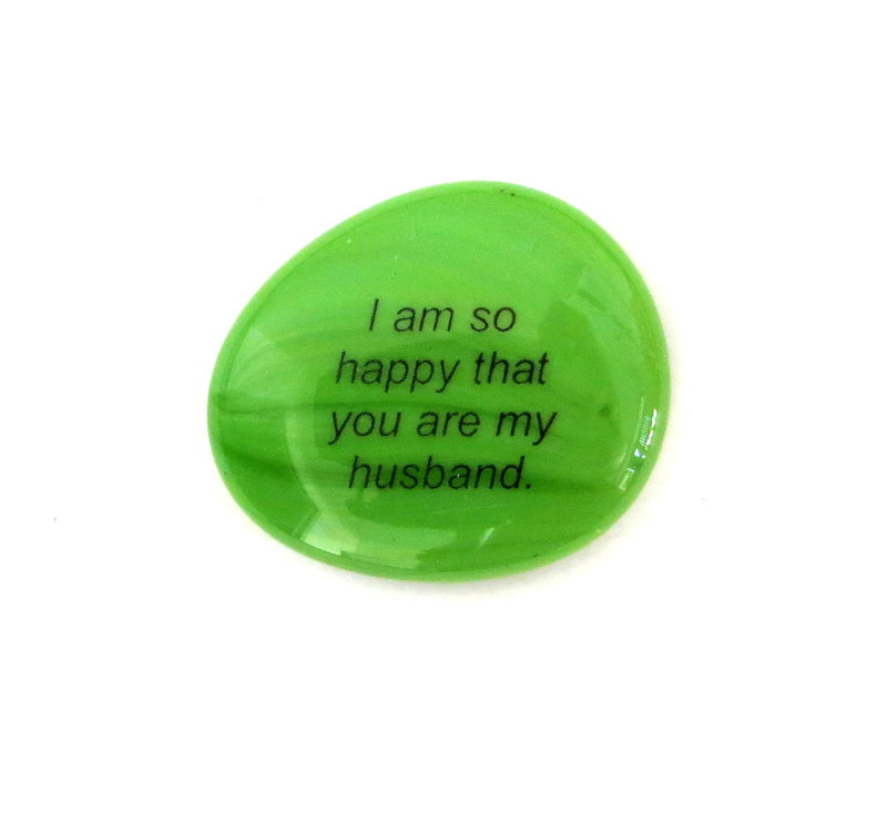 I am so happy that you are my husband