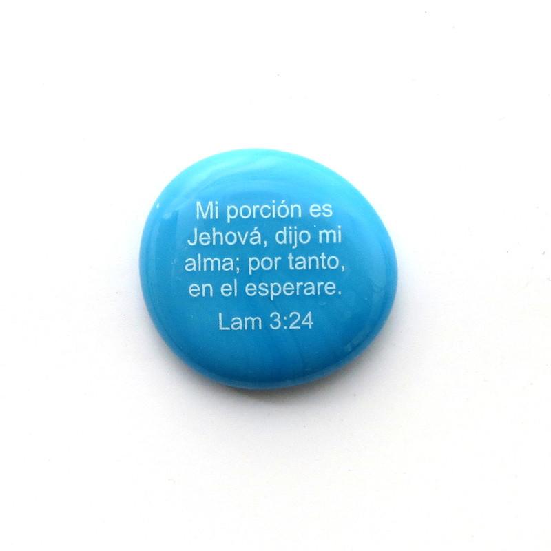 Mi porción es Jehová, dijo mi alma; por tanto, en el esperare. Lam 3:24 Spanish Scripture Stone from Lifeforce Glass