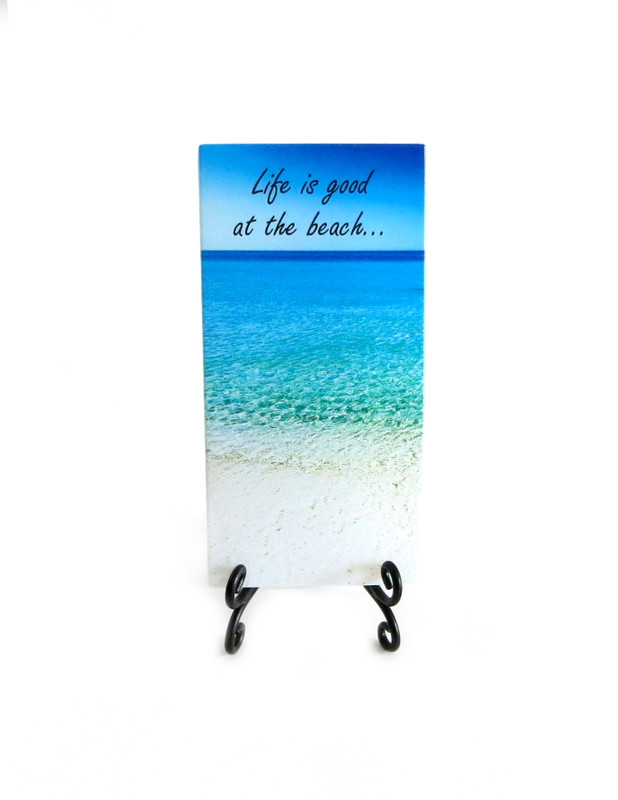 Inspirational Glass Plaque- Life is good at the beach