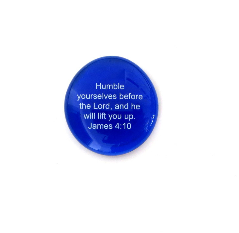 Humble yourselves before the Lord... Glass Stone From Lifeforce Glass