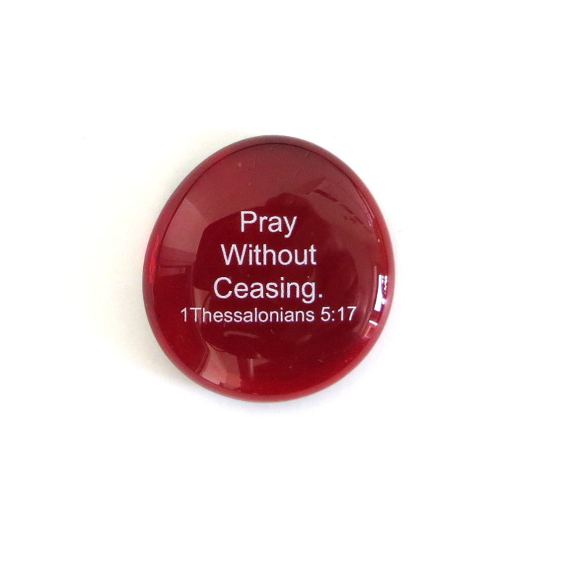 Pray without ceasing... Glass Stone From Lifeforce Glass