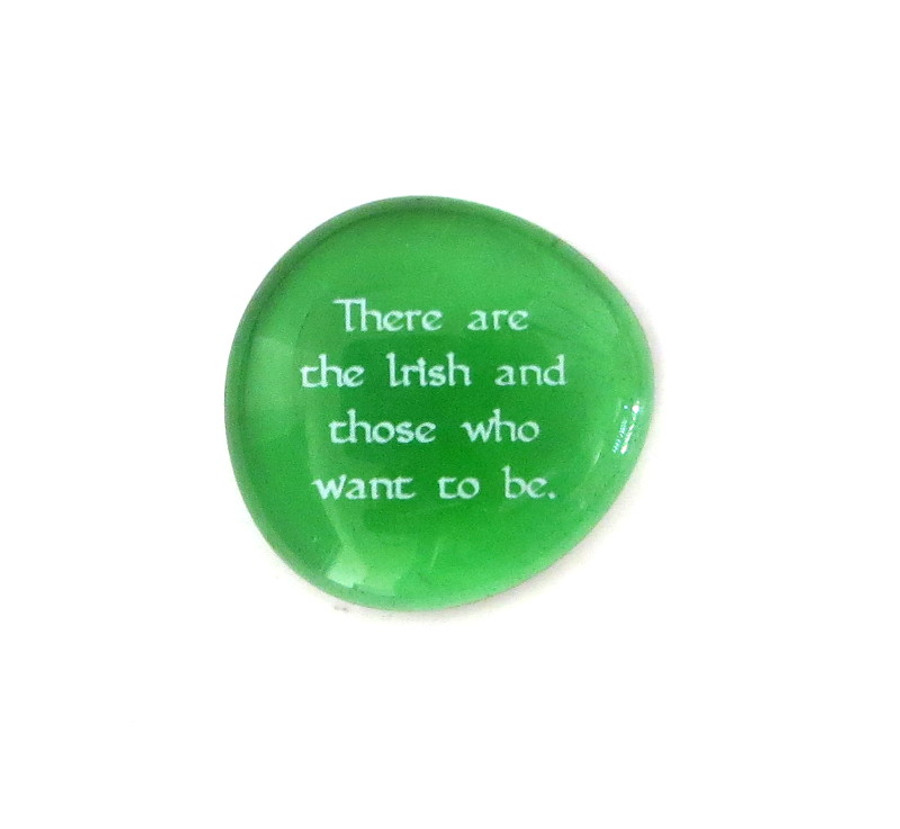 There are the Irish and those... Glass Stone from Lifeforce Glass
