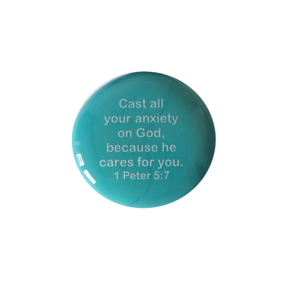 Cast all your anxiety on God, because he cares for you   1 Peter 5:7
