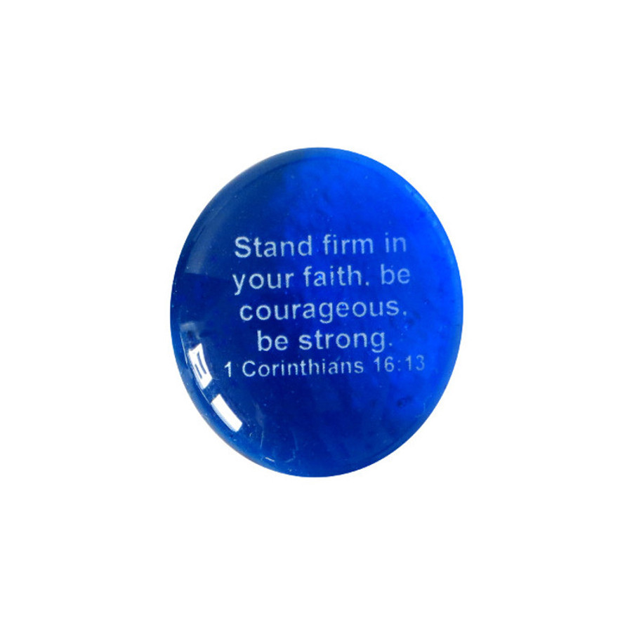 Stand firm in your faith, be courageous... Glass Stone from Lifeforce Glass