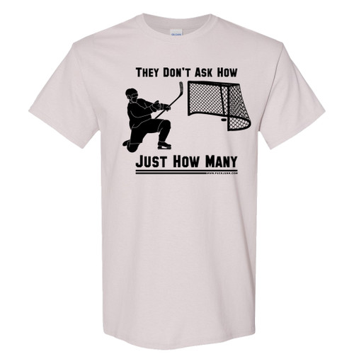 They Don't Ask How... T-Shirt