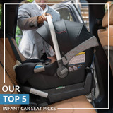 Our Top 5 Infant Car Seat Picks