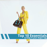 Top 10 Essentials to keep in your diaper bag