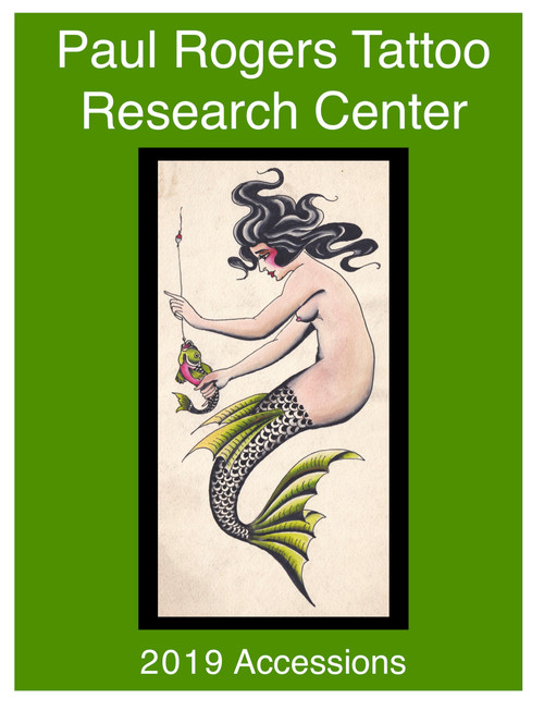 Paul Rogers Tattoo Research Center Accession Booklet  2019