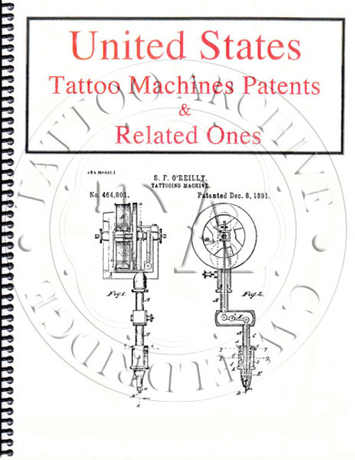 U.S. Tattoo Machines and Related Patents Book -UPDATED!