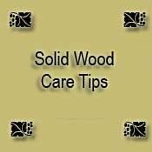 Solid Wood Care Tips