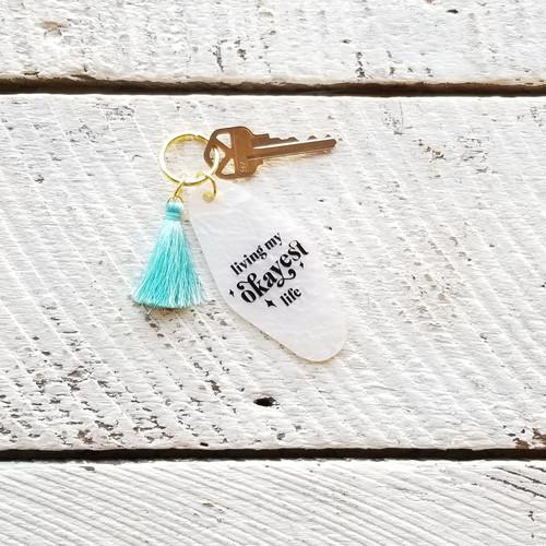 Keychain - Living My Okayest Life