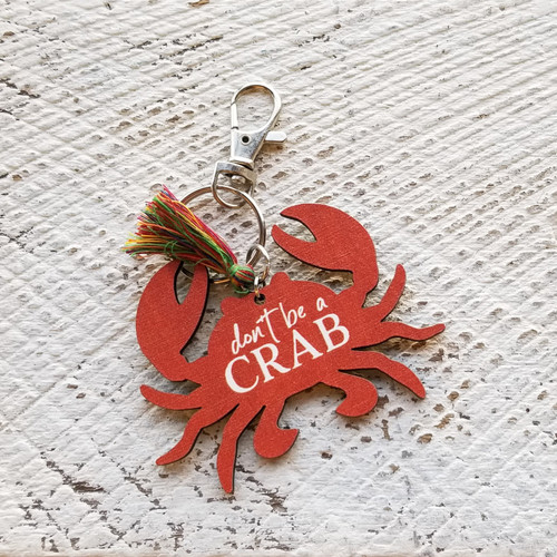 Don't Be A Crab Keychain