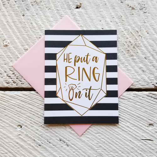 Greeting Card - He Put a Ring on It