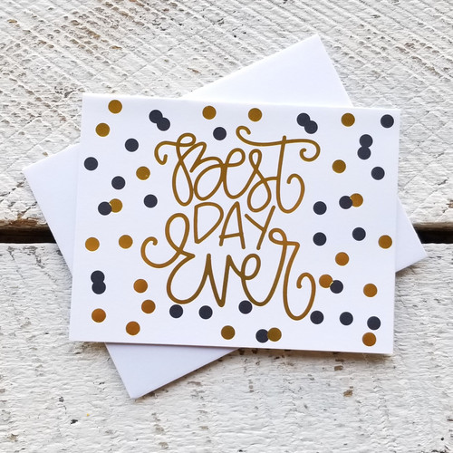 Greeting Card - Best Day Ever