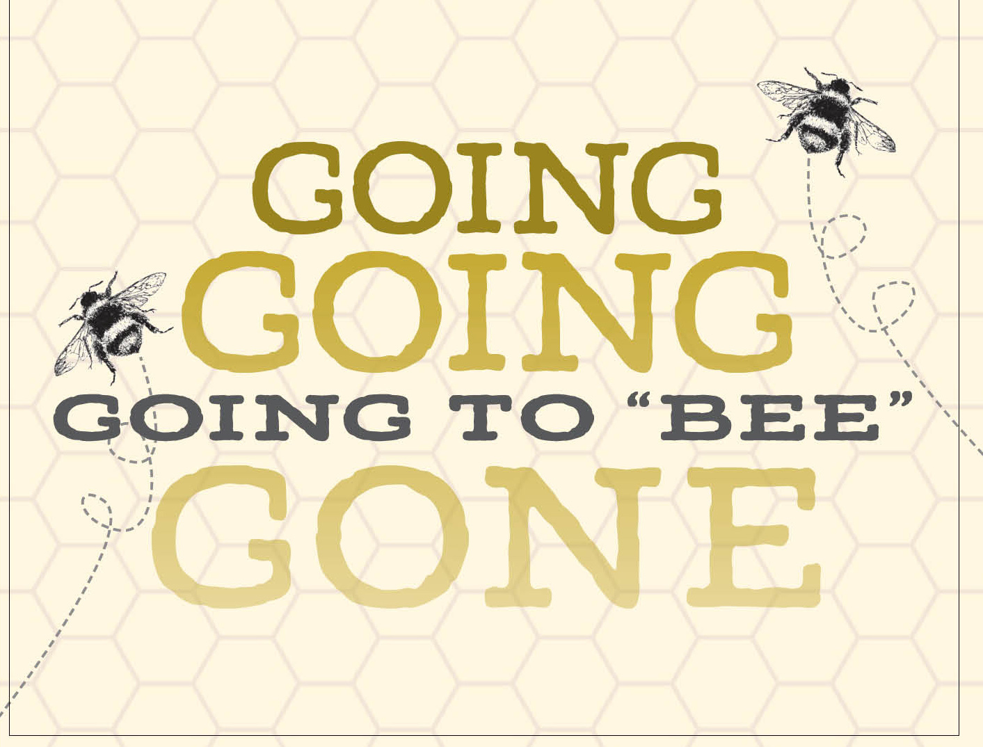 Going to Bee Gone