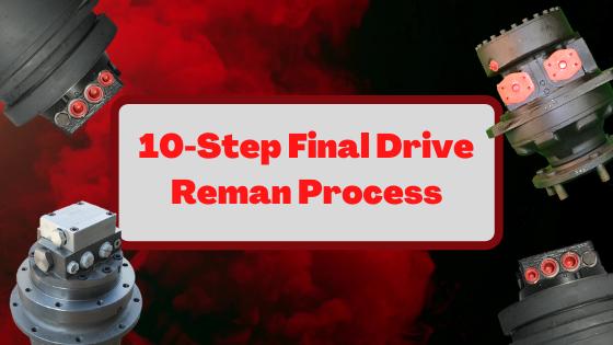 10-Step Final Drive Reman Process