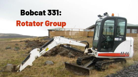 Bobcat 331 Mini-Excavator: Rotator Group