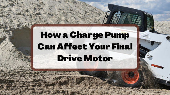 How a Charge Pump Can Affect Your Final Drive Motor