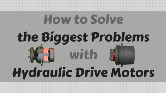 How to Solve the Biggest Problems with Hydraulic Drive Motors