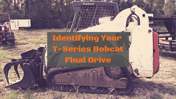 Identifying Your Bobcat  T-Series Final Drive