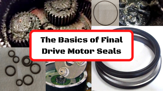 The Basics of Final Drive Motor Seals
