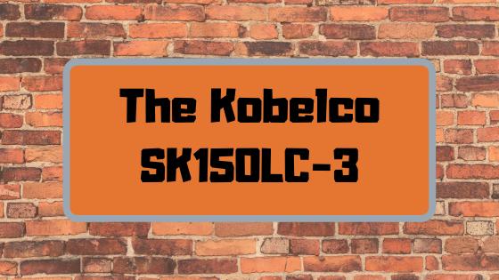 The Kobelco SK150LC-3