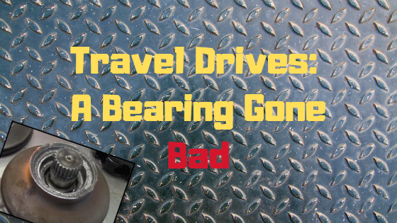 Travel Drive Motors: A Bearing Gone Bad
