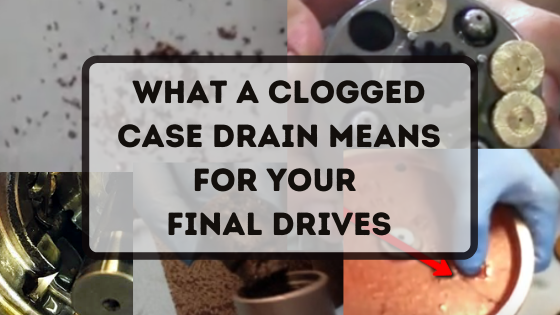 What a Clogged Case Drain Means For Your Final Drives