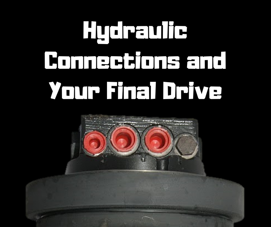 Hydraulic Connections and Your Final Drive - Final Drive