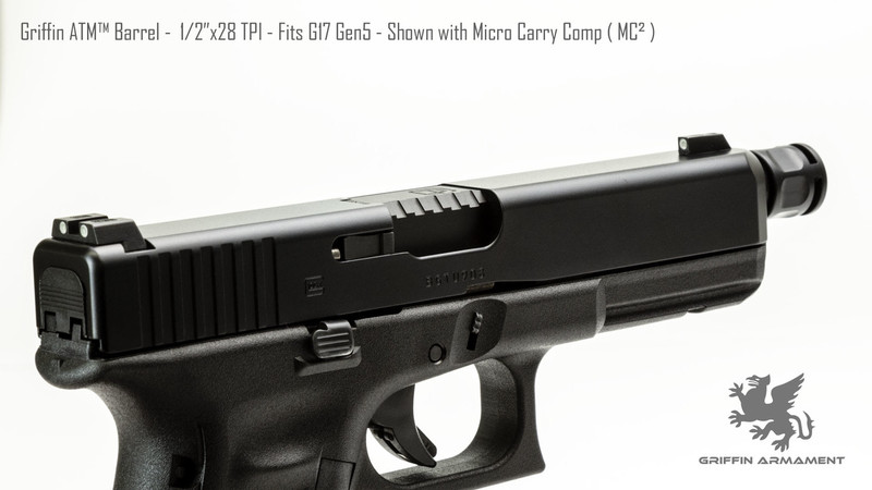 Griffin ATM™ Barrel - Fits Glock® G17 Gen 5 - Threaded 1/2x28 - With Micro  Carry Comp