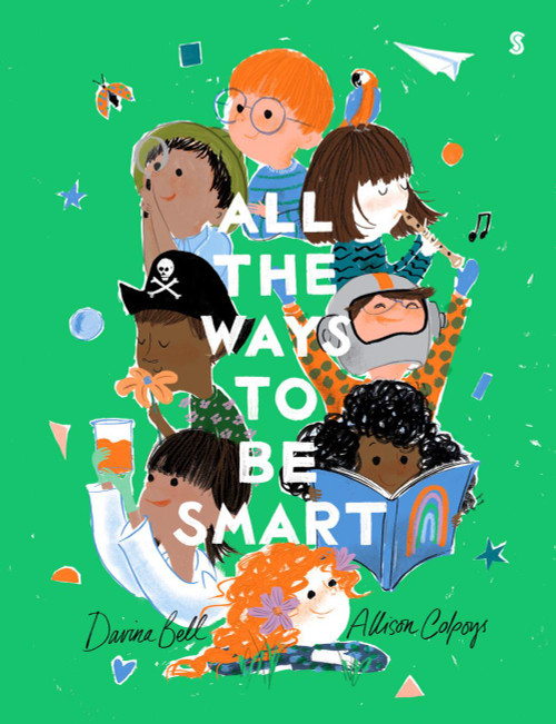 ALL THE WAYS TO BE SMART - by Allison Colpoys and Davina Bell