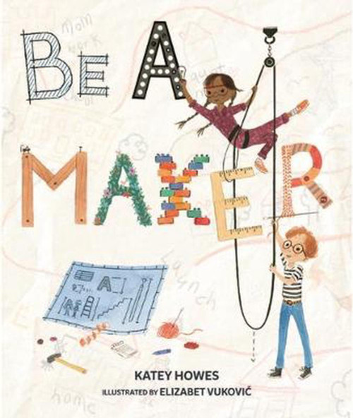 BE A MAKER - Katey Howes