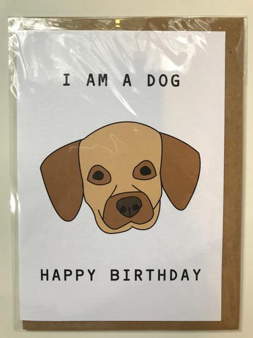 THINGS BY BEAN - I am a Dog Happy Birthday Greeting Card