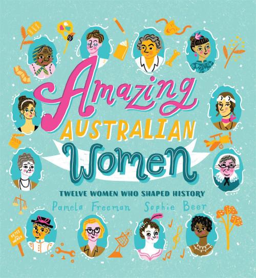 AMAZING AUSTRALIAN WOMEN - Pamela Freeman