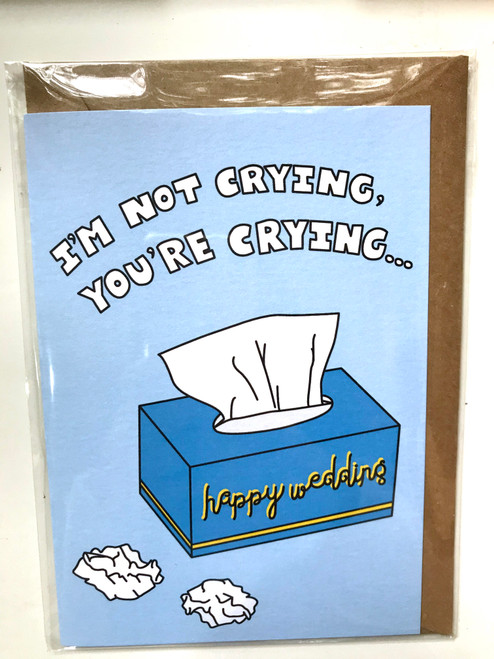 THINGS BY BEAN - I'm Not Crying You're Crying Greeting Card
