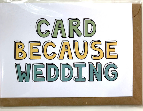 THINGS BY BEAN - Card Because Wedding Greeting Card