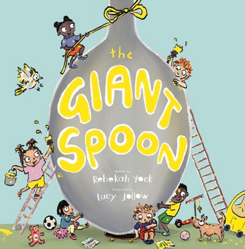 The Giant Spoon - Rebekah Yock