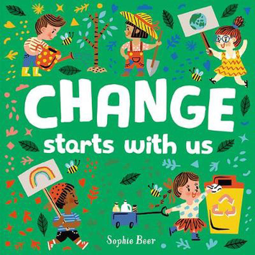 CHANGE STARTS WITH US - Sophie Beer