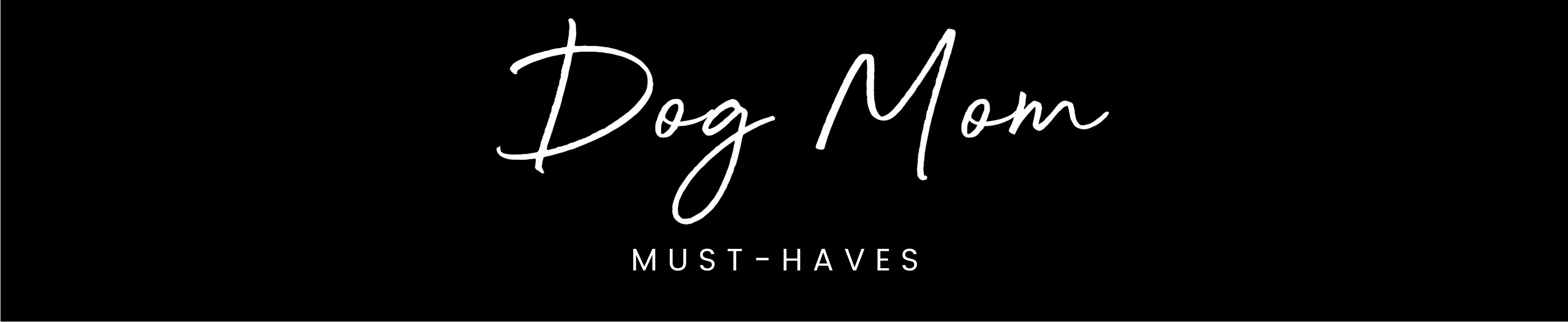 dog-mom-must-haves-banner.jpg