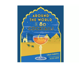Rancho Relaxo Chronicle Books Around the World in 80 Cocktails