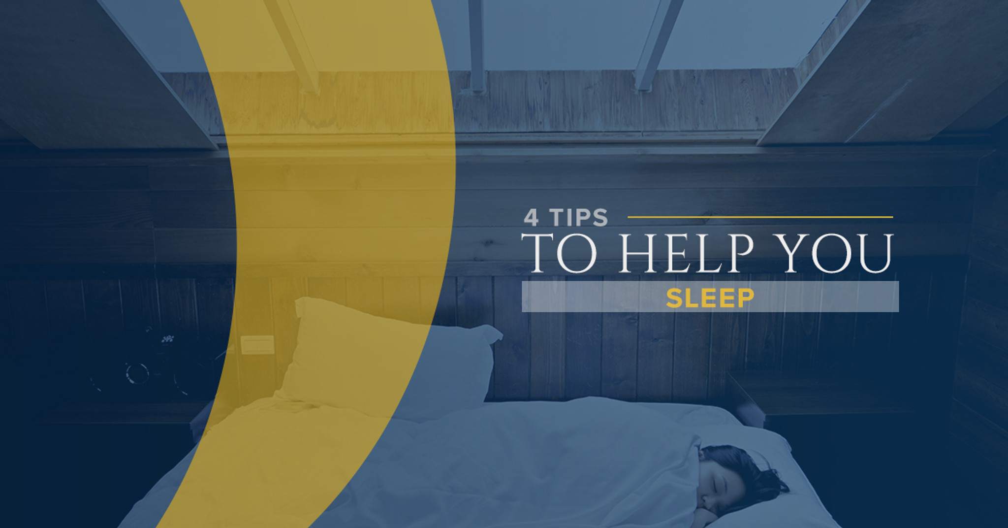 4 Tips to Help You Sleep