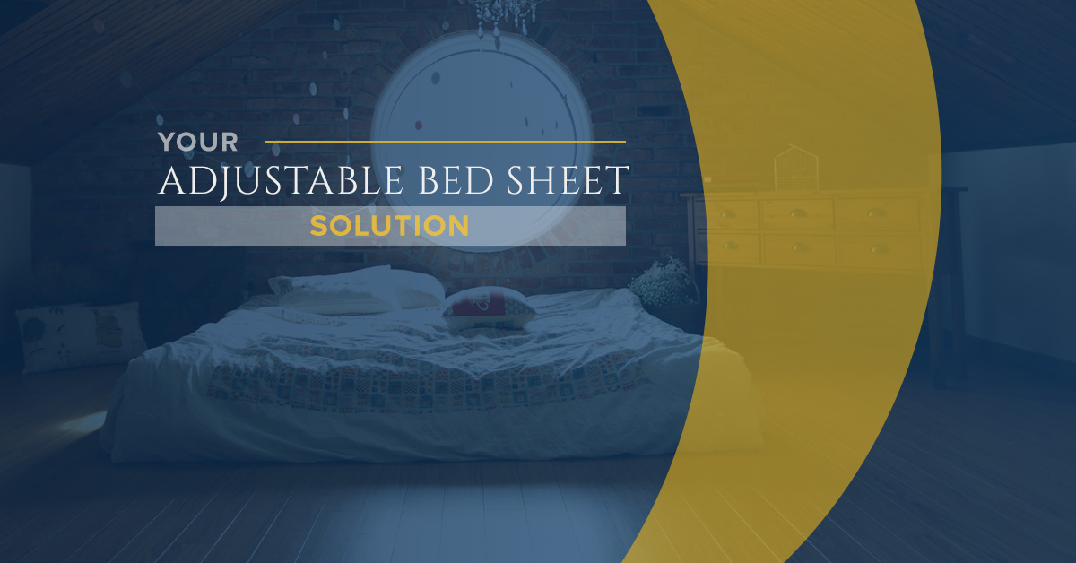 Your Adjustable Bed Sheet Solution