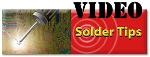 Offering the BEST Video Soldering Tips Online!