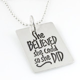 She Believed She Could So She Did Quote Necklace