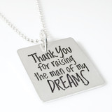 Thank You for Raising the Man of my Dreams Quote Necklace